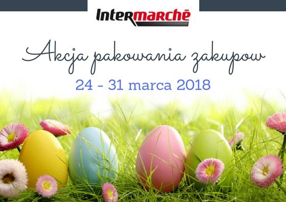 Akcja pakowania zakupów w Intermarche 24-31.03.2018